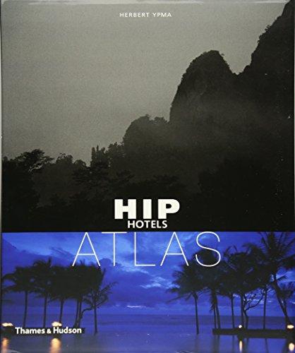Hip Hotels: Atlas