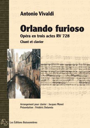 Orlando Furioso, Opéra en Trois Actes, Partitions pour Chant et Clavier par Antonio Vivaldi