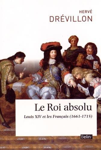 Le Roi Absolu - Louis XIV et les Français (1661-1715)