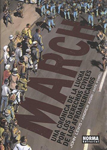 March. Una Crónica de la Lucha por los Derechos de los Afroamericanos por Andrew Aydin, Nate Powell John  Lewis