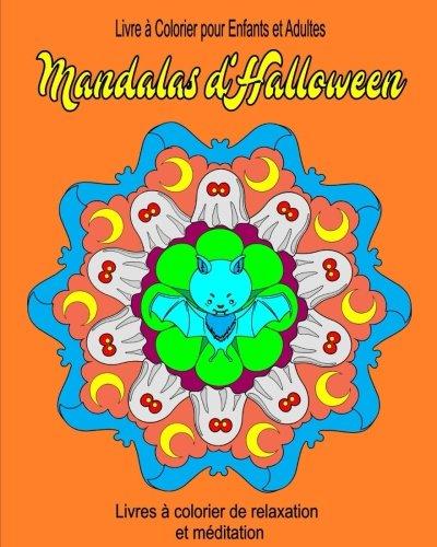 (Livre a Colorier pour Enfants et Adultes Mandala d Halloween: Livres a colorier de relaxation (Livres  colorier de relaxation et mditation, Band 7))