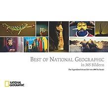 Best of National Geographic in 365 Bildern: Das legendäre Fotoarchiv von 1888 bis heute