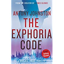 The Exphoria Code: The explosive new thriller from the creator of Atomic Blonde (English Edition)