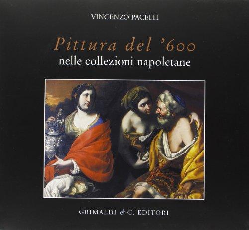 Pittura del '600 nelle collezioni napoletane por Vincenzo Pacelli