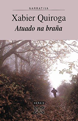 Atuado na braña (Edición Literaria - Narrativa E-Book) por Xabier Quiroga