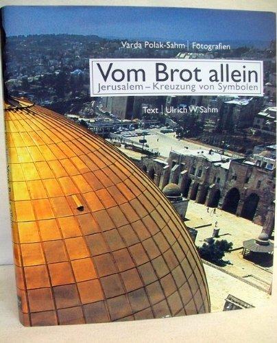 Vom Brot allein. Jerusalem - Kreuzung von Symbolen Brot Allein