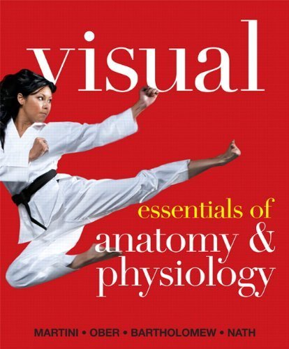 Visual Essentials of Anatomy & Physiology by Martini, Frederic H., Ober, William C., Bartholomew, Edwin F. (Benjamin Cummings,2012) [Paperback]