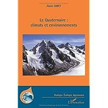 Le Quaternaire : climats et environnements