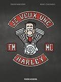 Je veux une Harley, Tome 1 - La vie est trop courte !