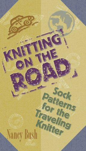 Knitting on the Road: Sock Patterns for the Traveling Knitter -