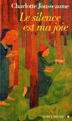 Le Silence est ma joie par Charlotte Jousseaume