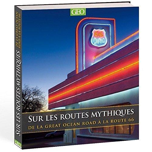 Sur les routes mythiques : De la route 66 à la Great Ocean Road par Martin Derrick