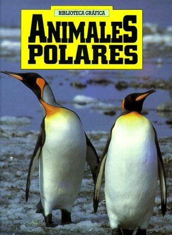 Animales Polares/Polar Animals (Biblioteca Grafica)