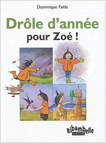 Ribambelle : Drôle d'année pour Zoé, série verte CP par S. Falda