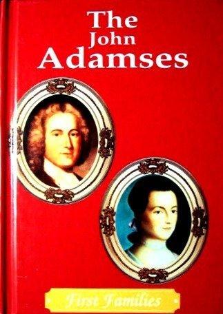 The John Adamses (First Families)