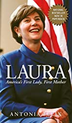 Laura: America's First Lady, First Mother by Antonia Felix (2003-04-06)