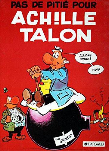 Achille Talon, tome 13 : Pas de pitié pour Achille Talon