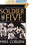 Soldier Five: The Real Truth About Th...