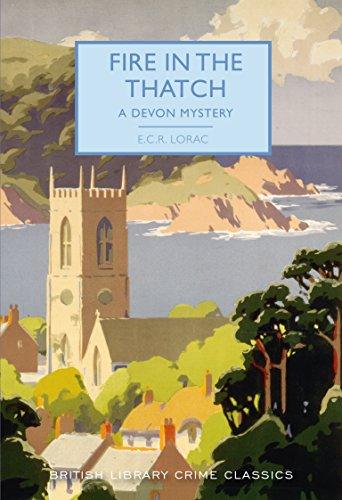 Fire in The Thatch: A Devon Mystery (British Library Crime Classics) by [Lorac, E. C. R. ]