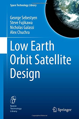 Low Earth Orbit Satellite Design (Space Technology Library, Band 36) (Band Cami)