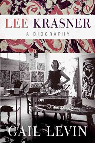 [Lee Krasner: A Biography] (By: Gail Levin) [published: April, 2011]