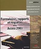 Telecharger Livres Formulaires rapports et requetes avec Access 2003 (PDF,EPUB,MOBI) gratuits en Francaise