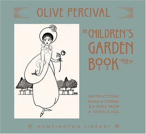 the-childrens-garden-book-the-huntington-library-garden-series-by-olive-percival-2005-11-01