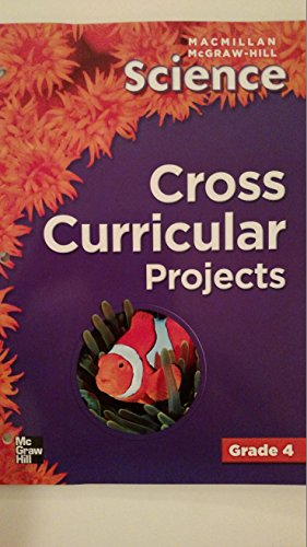 Cross Curricular Projects (McGraw-Hill Science, Grade 4) [Paperback] by McGra...