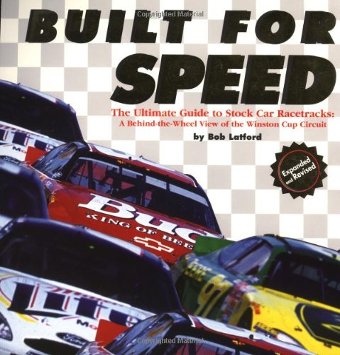 Built for Speed: The Ultimate Guide to Stock Car Racetracks por Bob Latford