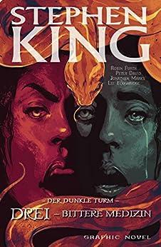 Der dunkle Turm (Band 15): Drei - Bittere Medizin von [King, Stephen, David, Peter]