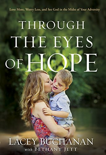 Through the Eyes of Hope: Love More, Worry Less, and See God in the Midst of Your Adversity (English Edition)