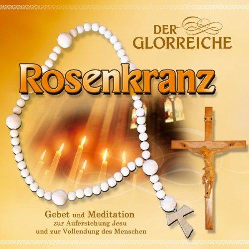 Der Glorreiche Rosenkranz (Zell-audio)