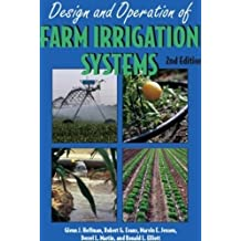 Design And Operation Of Farm Irrigation Systems by Glenn J. Hoffman (2007-10-30)