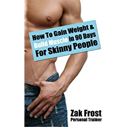 How to Gain Weight and Build Muscle in only 90 days - Special Edition for Skinny People