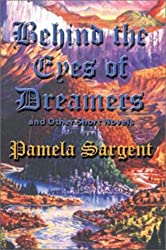 Behind the Eyes of Dreamers and Other Short Novels