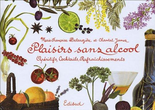 Plaisirs sans alcool : Apéritifs, Cocktails, Rafraîchissements