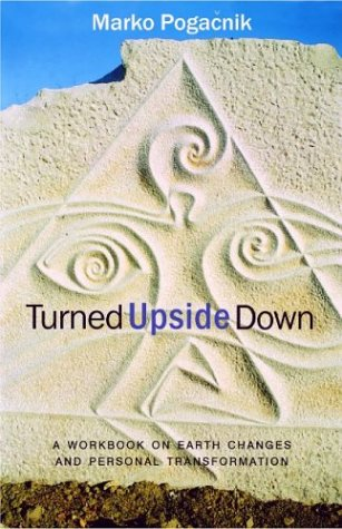 Turned Upside Down: A Workbook on Earth Changes and Personal Transformation