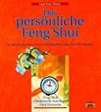 Das persönliche Feng Shui: In Harmonie leben nach individuellen Feng Shui Richtlinien - Kam Chueng Lam