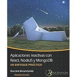 Aplicaciones Reactivas con React, NodeJS & MongoDB: Un enfoque práctico