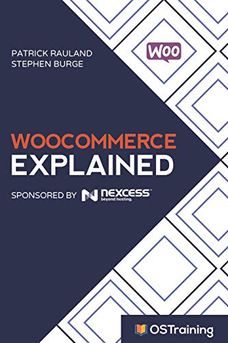 WooCommerce Explained, Your Step-by-Step Guide to WooCommerce (libro en inglés)