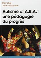 La découverte de l'autisme provoque toujours un choc et un bouleversement des habitudes familiales. Parmi les méthodes destinées à favoriser le développement, l'A.B.A. (Applied Behavior Analysis), également appelée méthode béhavioriste ou comportemen...