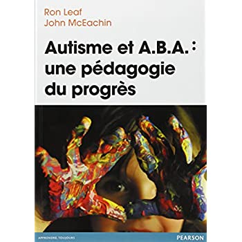 Autisme et ABA: une pédagogie du progrès