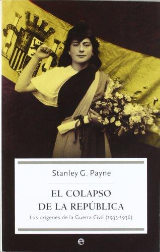 Colapso de la republica, el (Bolsillo (la Esfera)) por Stanley G. Payne