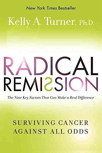 [Radical Remission] (By: Kelly A. Turner) [published: May, 2014]
