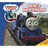Thomas & Friends: Belle's New Friend (Thomas & Friends Story Time Book 5)