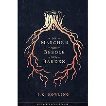 Die Märchen von Beedle dem Barden (Hogwarts Schulbücher)
