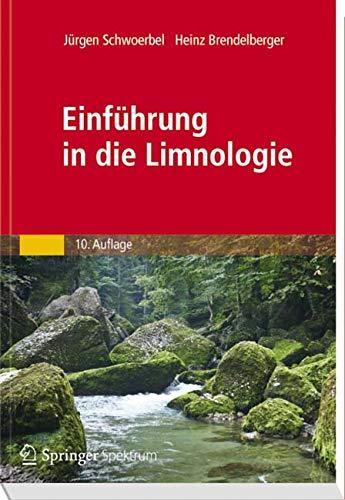 Einführung in die Limnologie: Stoffhaushalt - Lebensgemeinschaften - Technologie