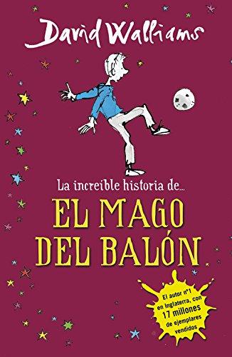 La increíble historia de... El mago del balón (Colección David Walliams) por David Walliams