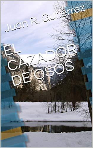 EL CAZADOR DE OSOS
