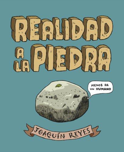 Realidad a la piedra por Joaquín Reyes Cano